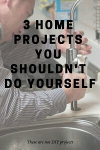 3 home projects you shouldn't do yourself