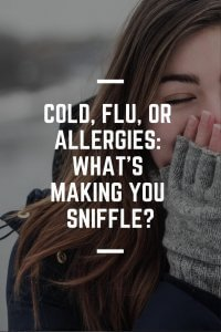 Cold, Flu, or Allergies_ What's Making You Sniffle