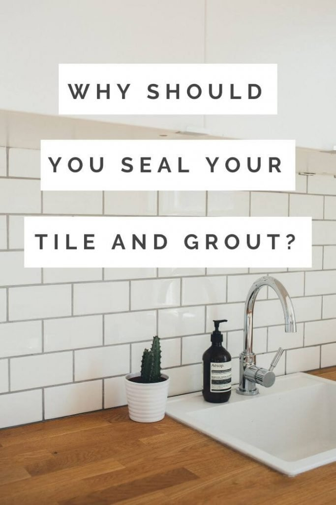 Why Should you seal your tile and grout