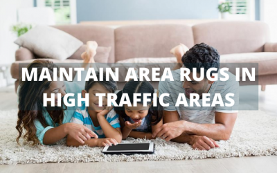 Maintaining Area Rugs in High Traffic Areas